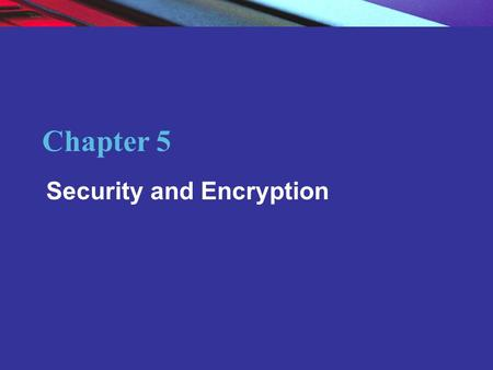 Chapter 5 Security and Encryption