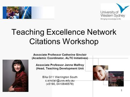 1 Teaching Excellence Network Citations Workshop Associate Professor Catherine Sinclair (Academic Coordinator, ALTC Initiatives) Associate Professor Janne.