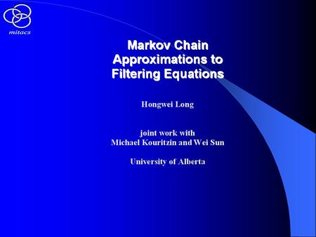 Outline Formulation of Filtering Problem General Conditions for Filtering Equation Filtering Model for Reflecting Diffusions Wong-Zakai Approximation.