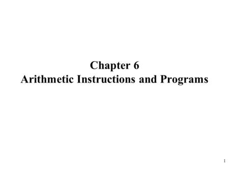 Chapter 6 Arithmetic Instructions and Programs