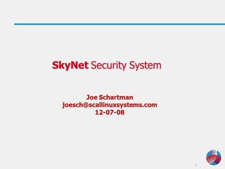 1 SkyNet Security System Joe Schartman