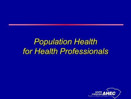 Population Health for Health Professionals. Module 3 Health Promotion and Individual Behavior Change.