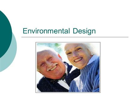 Environmental Design.  Is there a relationship between physical environment factors and resident and staff outcomes?