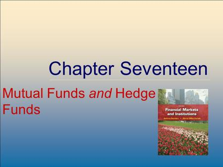 ©2009, The McGraw-Hill Companies, All Rights Reserved 8-1 McGraw-Hill/Irwin Chapter Seventeen Mutual Funds and Hedge Funds.