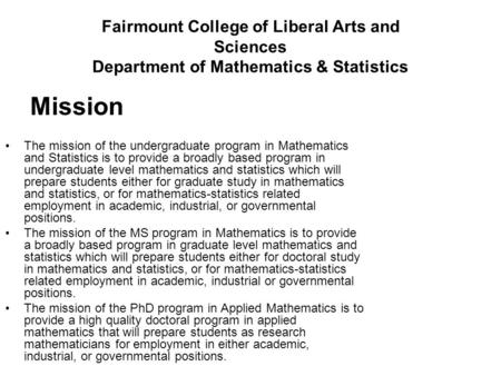 Fairmount College of Liberal Arts and Sciences Department of Mathematics & Statistics Mission The mission of the undergraduate program in Mathematics and.