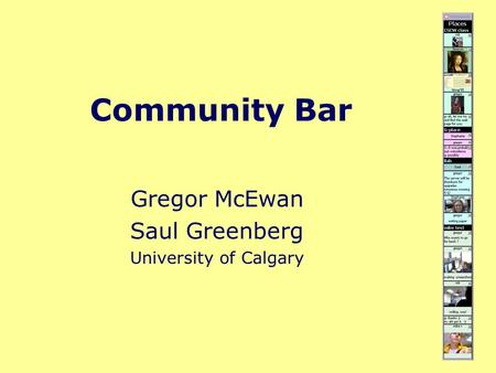 Community Bar Gregor McEwan Saul Greenberg University of Calgary.