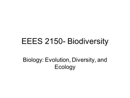 Biology: Evolution, Diversity, and Ecology