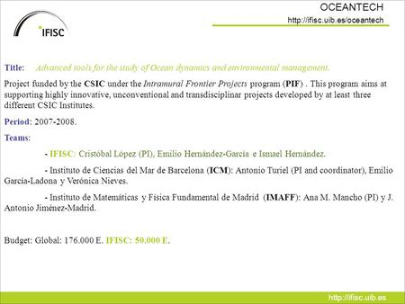 OCEANTECH  Title: Advanced tools for the study of Ocean dynamics and environmental management. Project.