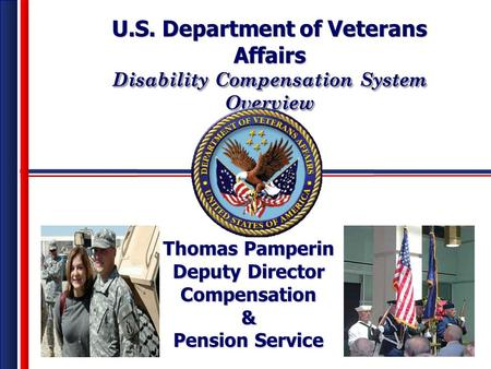 U.S. Department of Veterans Affairs Disability Compensation System Overview U.S. Department of Veterans Affairs Disability Compensation System Overview.