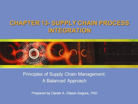 CHAPTER 13- SUPPLY CHAIN PROCESS INTEGRATION