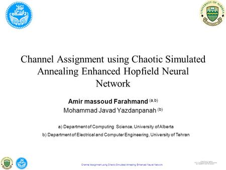Channel Assignment using Chaotic Simulated Annealing Enhanced Neural Network Channel Assignment using Chaotic Simulated Annealing Enhanced Hopfield Neural.