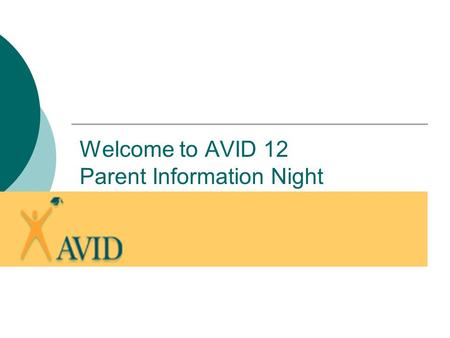Welcome to AVID 12 Parent Information Night. AVID Elective Teachers Denise Guzman, Coordinator : Mary Byun- AVID 12