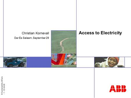© Sustainability Affairs - 1 - 01-04-06 Access to Electricity Christian Kornevall Dar Es Salaam, September 29.
