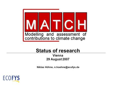 Status of research Vienna 29 August 2007 Niklas Höhne,
