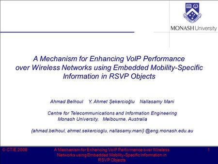 © CTIE 2006A Mechanism for Enhancing VoIP Performance over Wireless Networks using Embedded Mobility-Specific Information in RSVP Objects 1 A Mechanism.