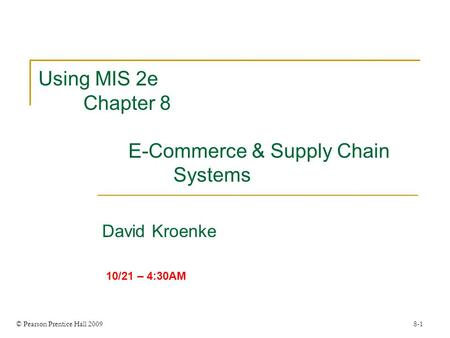 Using MIS 2e Chapter 8 E-Commerce & Supply Chain Systems