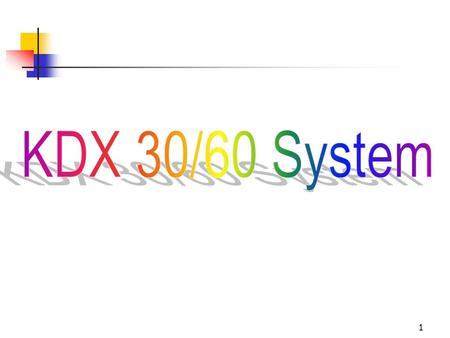 1. 2 KDX 30/60 Introduction A time division PABX/KTS system. Utilize RDC 8830 microprocessor to control the switching. The extension may be standard single-line.