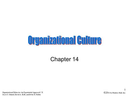 Organizational Behavior: An Experiential Approach 7/E Joyce S. Osland, David A. Kolb, and Irwin M. Rubin 1 ©20 01 by Prentice Hall, Inc. Chapter 14.