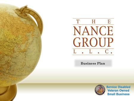 Business Plan. Mission Statement The Nance Group, LLC forms a partnership with local communities to ensure access to sustainable infrastructure and technology.