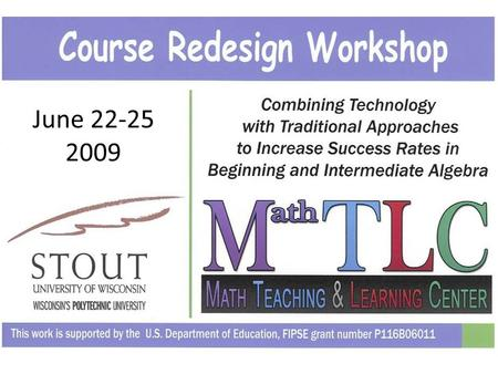 June 22-25 2009. Presentation Outline: 1.Defining the Technical & Logistical Requirements 2.Establishing Expectations: Faculty, Students, & Administrators.