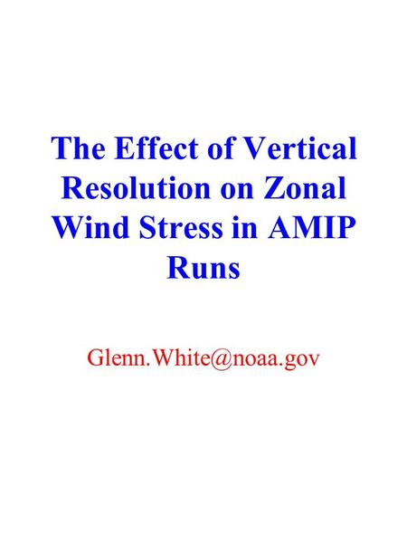 The Effect of Vertical Resolution on Zonal Wind Stress in AMIP Runs