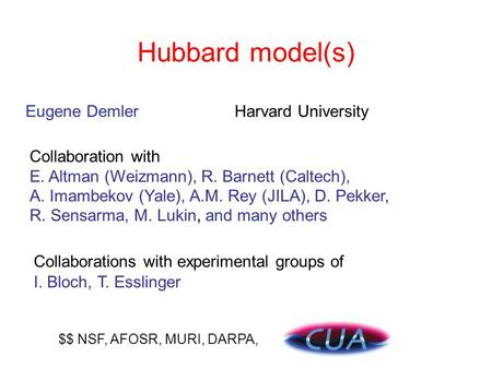 Hubbard model(s) Eugene Demler Harvard University Collaboration with