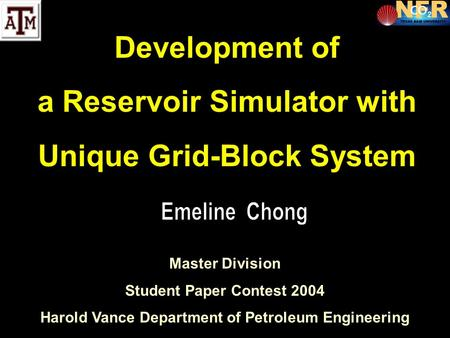 Development of a Reservoir Simulator with Unique Grid-Block System