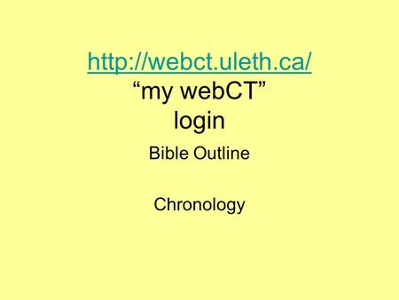 """my webCT"" login Bible Outline Chronology."