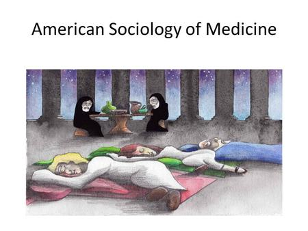 American Sociology of Medicine