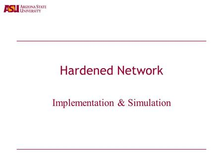 Hardened Network Implementation & Simulation. Contents  HBGP  Implementation of HBGP  Simulation on SSFnet  Simulation Results  Future Work.
