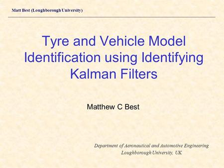 Tyre and Vehicle Model Identification using Identifying Kalman Filters