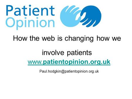 How the web is changing how we involve patients.