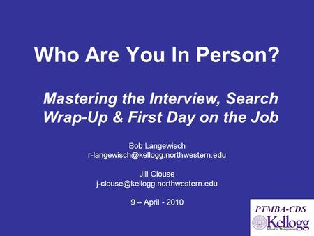 Who Are You In Person? Bob Langewisch Jill Clouse 9 – April - 2010 PTMBA-CDS Mastering.