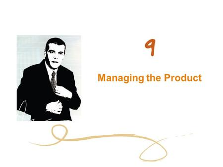Managing the Product. 2 Chapter Objectives Explain the different product objectives and strategies a firm may choose Explain how firms manage products.