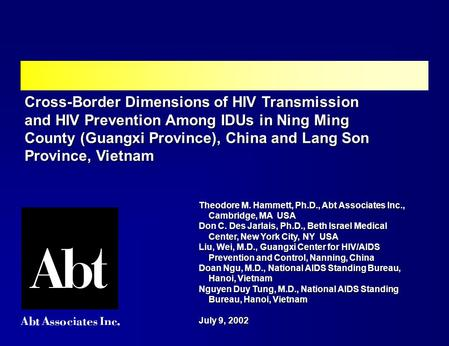 Cross-Border Dimensions of HIV Transmission and HIV Prevention Among IDUs in Ning Ming County (Guangxi Province), China and Lang Son Province, Vietnam.