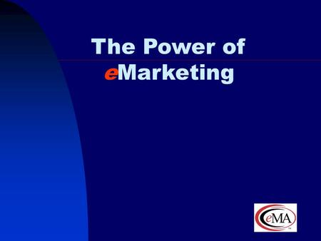 The Power of eMarketing President and CEO eMarketing Association Robert Fleming.