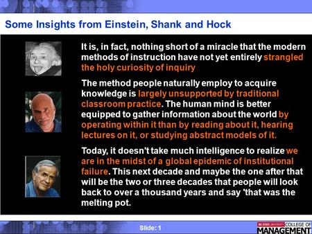 Slide: 1 Some Insights from Einstein, Shank and Hock It is, in fact, nothing short of a miracle that the modern methods of instruction have not yet entirely.