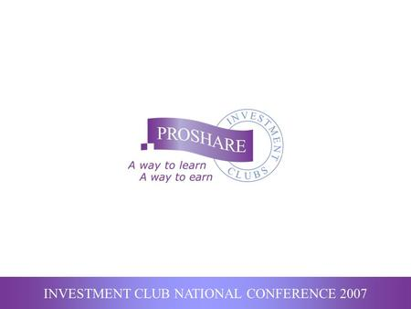 INVESTMENT CLUB NATIONAL CONFERENCE 2007. Technical Analysis: Is The Trend Your Friend? know at a glance when to get in, when to get out and how to make.