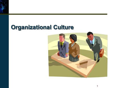 1 Organizational Culture. 2 Organizational Culture Defined The basic pattern of shared assumptions, values, and beliefs considered to be the correct way.