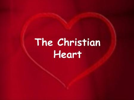 "The Christian Heart. ""Therefore be patient, brethren, until the coming of the Lord. See how the farmer waits for the precious fruit of the earth, waiting."