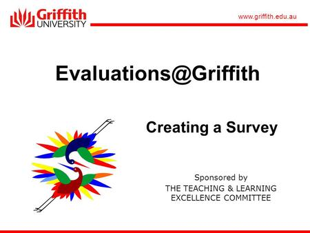Sponsored by THE TEACHING & LEARNING EXCELLENCE COMMITTEE Creating a Survey.