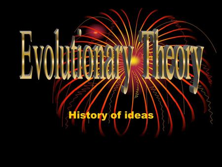 History of ideas. Where did all the species come from? Special creation of species – each was individually created Transmutation of species – each species.