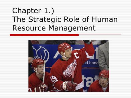 Chapter 1.) The Strategic Role of Human Resource Management.