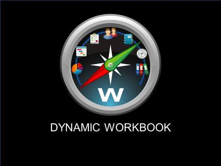 DYNAMIC WORKBOOK. Dynamic WorkBook Vertical Advertising.. and Microsoft Dynamics®, Silverlight, Azure 2010 XRM Version Line of Business.