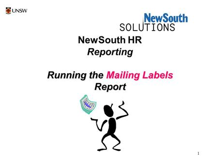 1 NewSouth HR Reporting Running the Mailing Labels Report.
