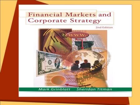 Mark Grinblatt Sheridan Titman Financial Markets and Corporate Strategy, 2/e McGraw-Hill/Irwin Copyright © 2002 by The McGraw-Hill Companies, Inc. All.