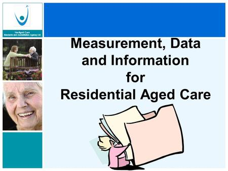Measurement, Data and Information for Residential Aged Care