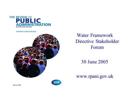 Water Framework Directive Stakeholder Forum 30 June 2005 www.rpani.gov.uk.