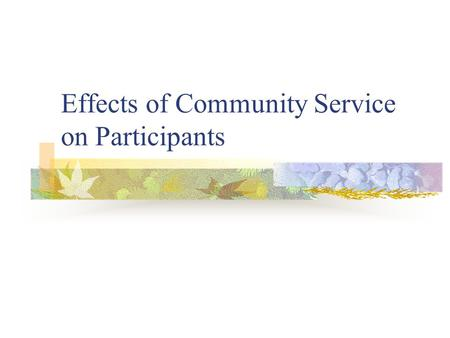 Effects of Community Service on Participants. Research Results.