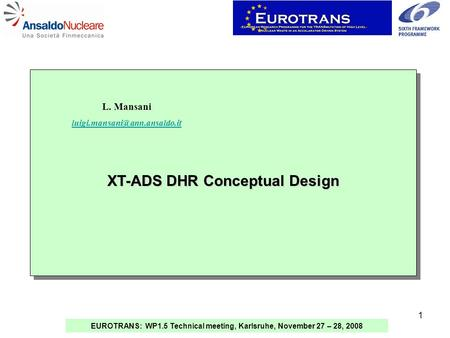 EUROTRANS: WP1.5 Technical meeting, Karlsruhe, November 27 – 28, 2008 1 XT-ADS DHR Conceptual Design L. Mansani